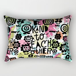 be kind to each other Rectangular Pillow