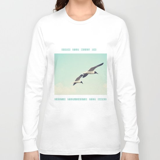 Come fly with me, let's fly, let's fly away Long Sleeve T-shirt