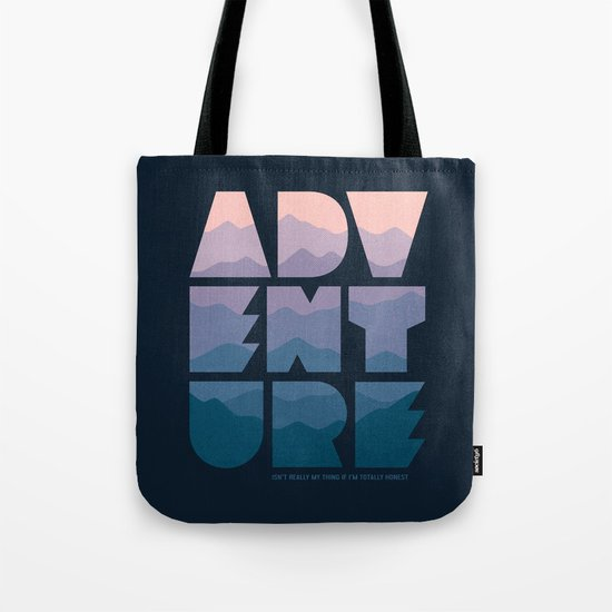 Adventure (Isn't really my thing...) Tote Bag
