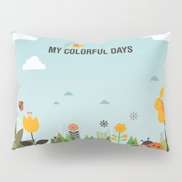 My Colorful Days Pillow Sham