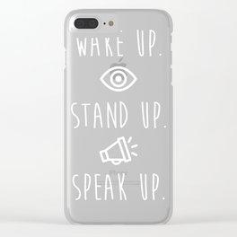 Wake Up Stand Up Speak Up Dark Clear iPhone Case