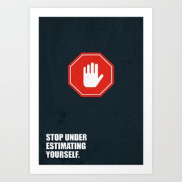 Lab No. 4 - Stop Under Estimating Yourself Corporate Start-up Quotes Art Print