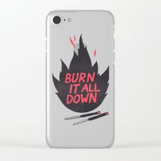 Burn It All Down Clear iPhone Case