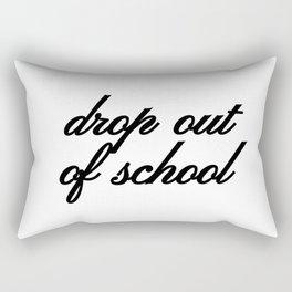 Bad Advice - Drop Out of School Rectangular Pillow