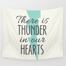 There is Thunder in our Hearts Wall Tapestry