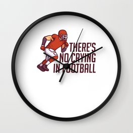 There's No Crying In Football - Funny US Football Wall Clock