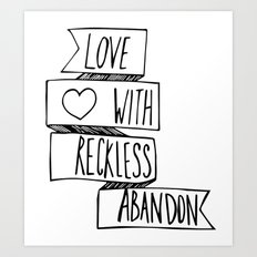 Love with reckless abandon ❤ Art Print
