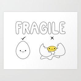Fragile! Art Print