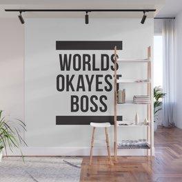 Worlds Okayest Boss Wall Mural