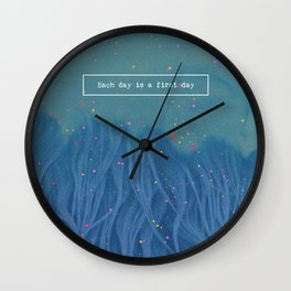 Each day is a first day Wall Clock