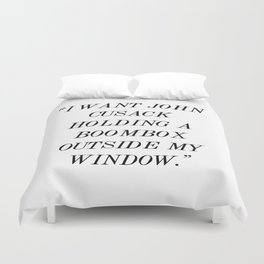 """""""I Want John Cusack Holding a Boombox Outside My Window."""" Duvet Cover"""