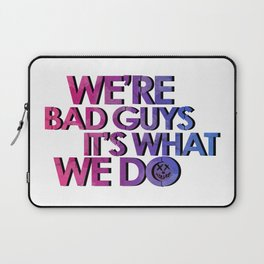Harley Quinn - we're bad guys, it's what we do Laptop Sleeve