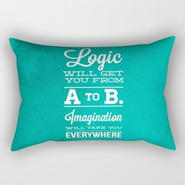 Logic will get you from A to B... Imagination will take you everywhere! Rectangular Pillow