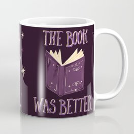 The Book Was Better Coffee Mug