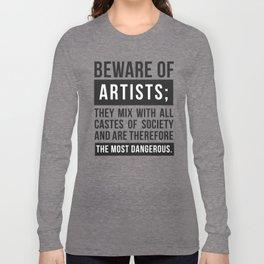 Beware of Artists Long Sleeve T-shirt