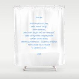Notre Père Shower Curtain