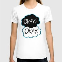 okay T-shirts featuring Okay? Okay.  by Tangerine-Tane