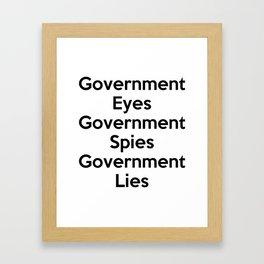 Government Eyes, Government Spies, Government Lies Framed Art Print