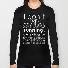 I don't run(white) Long Sleeve T-shirt
