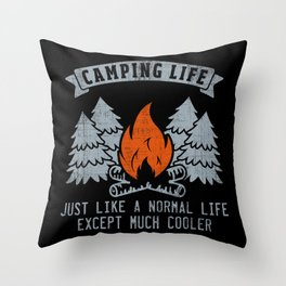Camping Life Just Like A Normal Life - Funny Camping Quote Gift Throw Pillow