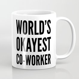 World's Okayest Co-worker Coffee Mug