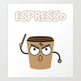 Espresso Patronum   Coffee Caffeine Art Print
