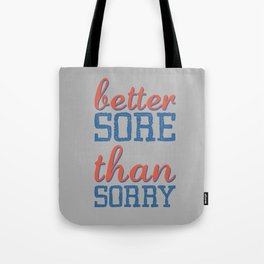 Sore or Sorry Tote Bag