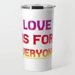 Love is for everyone | LGBT Gift idea Travel Mug