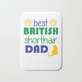 Best British Shorthair Dad Cat Father Bath Mat