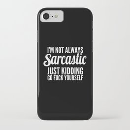 I'm Not Always Sarcastic iPhone Case