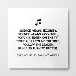 Silence means security, silence means approval, watch a zenith on the TV. Metal Print
