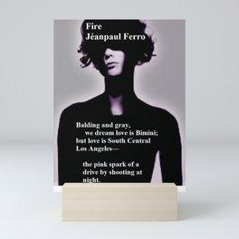 Fire by Jéanpaul Ferro - Poetry Art Mini Art Print