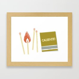 You play with fire, you get scorched! Framed Art Print