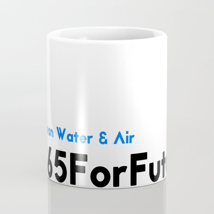 Clean Water & Air #365ForFuture Coffee Mug
