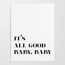 It's All Good Baby, Baby Poster