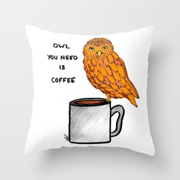 Owl youo need is coffee Throw Pillow