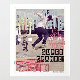 SUPER GRANDE! Art Print