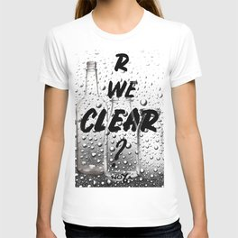 Are We Clear T-shirt