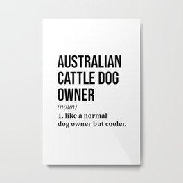Australian Cattle Dog Funny Metal Print