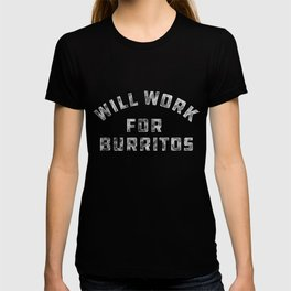 Will Work For Burritos Funny Quote T-shirt