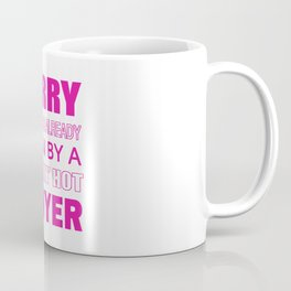 TAKEN BY A LAWYER Coffee Mug