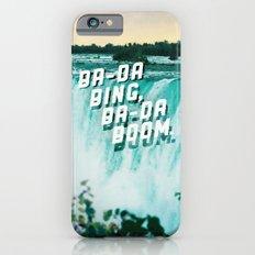 Ba-da Bing, Ba-da Boom. iPhone 6s Slim Case