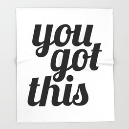 You Got This Motivational Quote Throw Blanket