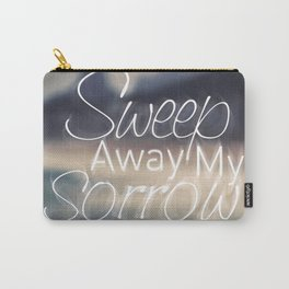 Sweep Away My Sorrow Carry-All Pouch