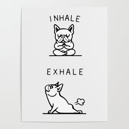 Inhale Exhale French Bulldog Poster