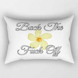 Back the Fuck Off [with Oleander] Rectangular Pillow
