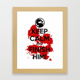 Keep Calm and FINISH HIM! Framed Art Print