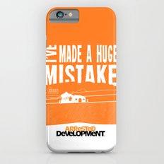 I've Made a HUGE Mistake... Arrested Development iPhone 6 Slim Case