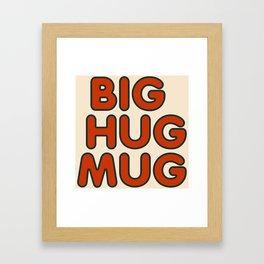 Big Hug Mug Framed Art Print