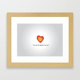 """Your the apple of my eye""  Framed Art Print"